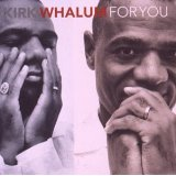 Kirk Whalum That's The Way Love Goes