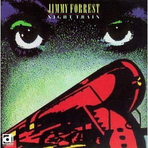 Jimmy Forrest Night Train