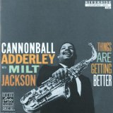 Cannonball Adderley Things Are Getting Better
