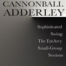 Cannonball Adderley Lover Man
