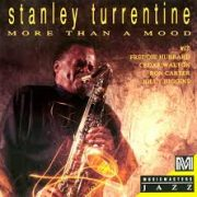 Stanley Turrentine More Than a Mood