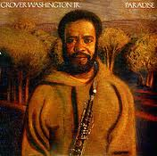 Grover Washington Jr. The Answer in Your Eyes