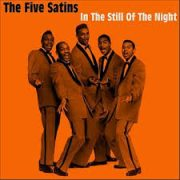 The 5 Satins In the Still of the Night