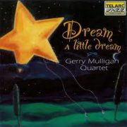Gerry Mulligan Dream a Little Dream with Me