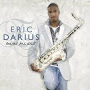 Eric Darius Ain't No Doubt About It