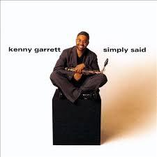 Kenny Garrett Simply Said
