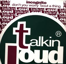 Incognito Talking Loud
