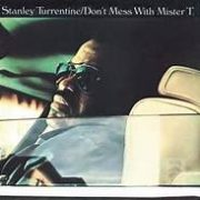 Stanley Turrentine Don't Mess with Mr. T