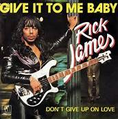 Rick James Give it to Me