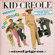 Kid Creole and the Coconuts Stool Pigeon