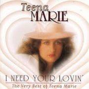 Teena Marie I Need Your Lovin'