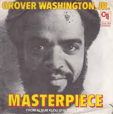 Grover Washington Jr. Masterpiece