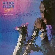 Wilton Felder I'll Still Be Looking Up To You