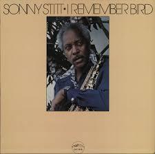 Sonny Stitt I Remember Bird