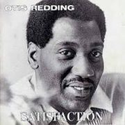 Otis Redding I Can't Get No Satisfaction