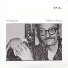 Pepper Adams Well You Needn't